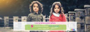 Vacaciones con niños: 5 fantásticas ideas «todo incluido» para viajar en familia