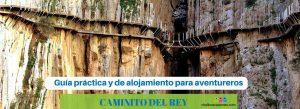 Caminito del Rey en Málaga: Guía práctica y de alojamiento para aventureros