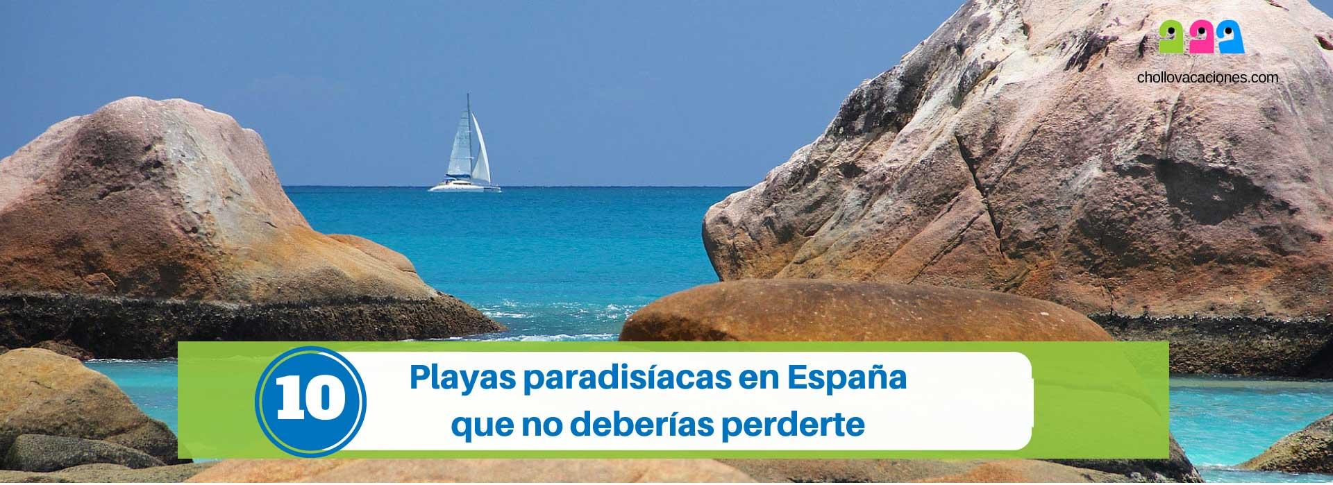 10 Playas paradisíacas en España que no deberías perderte