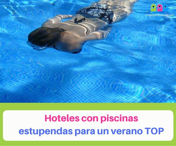 Hoteles con piscinas estupendas para un verano TOP