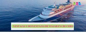 Cruceros: Ventajas y desventajas de viajar en crucero