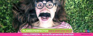 Planes perfectos para disfrutar de un halloween terroríficamente divertido
