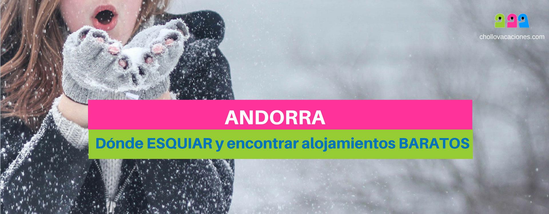 Esquiar en Andorra: estaciones de esqui y hoteles en andorra con ofertas