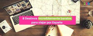 8 Destinos increíblemente baratos para viajar por España