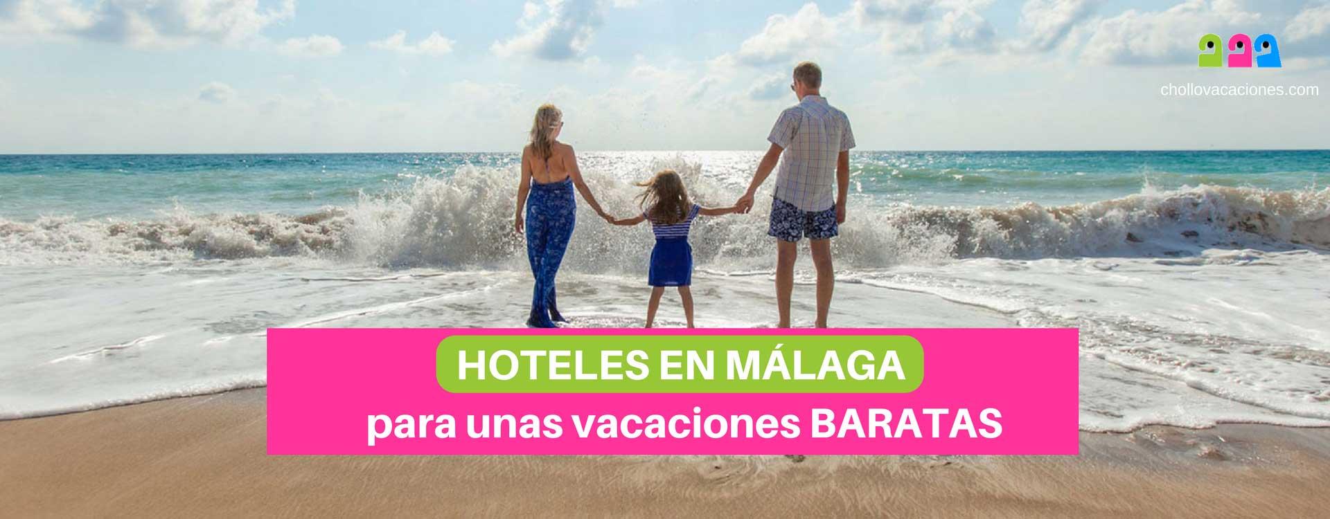 Hoteles en Málaga para unas buenas vacaciones baratas