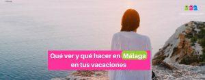Qué ver y qué hacer en Málaga. Sitios para visitar en Málaga.