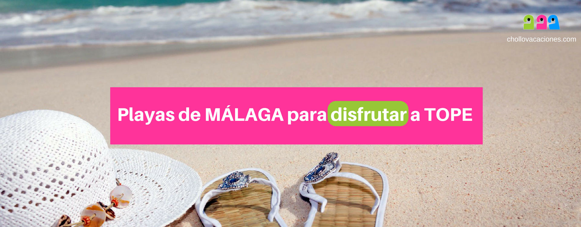 Playas de Málaga para disfrutar a tope