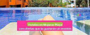 Hoteles en Mojacar Playa con ofertas que te gustarán un montón