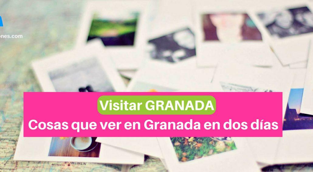Visitar Granada: Cosas que ver en Granada en dos días