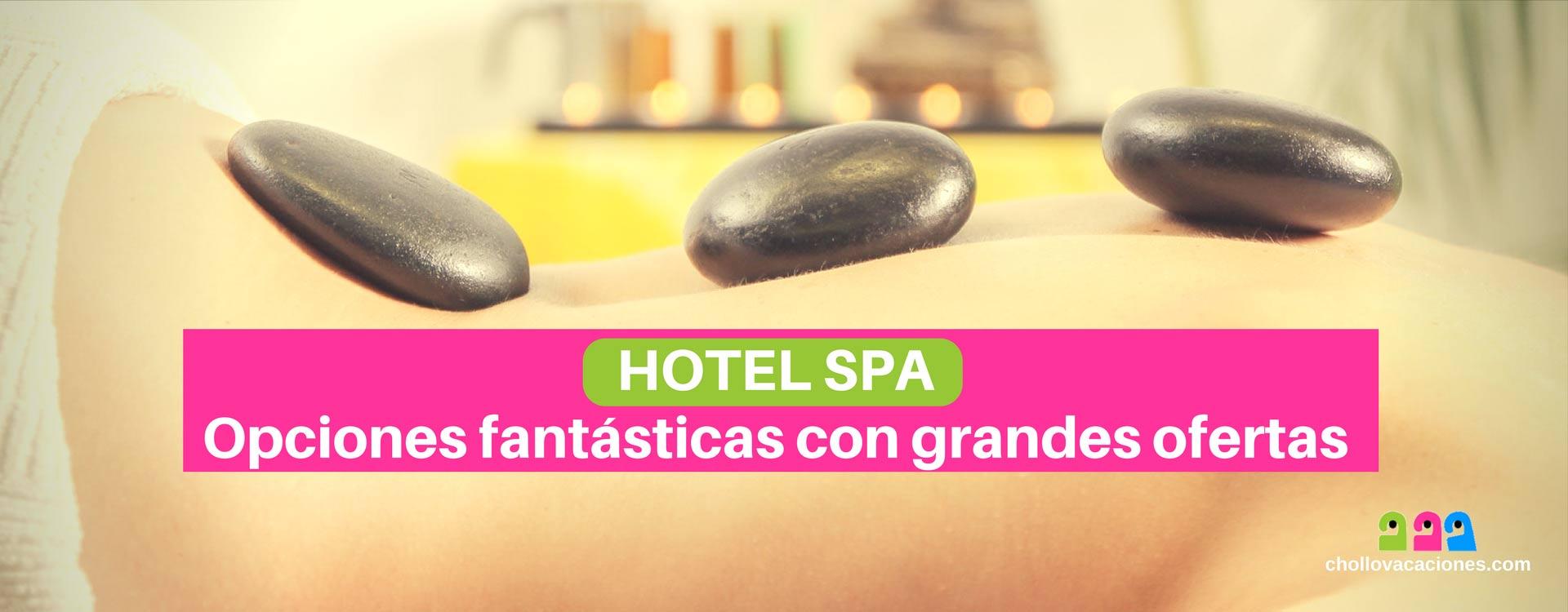 Hotel Spa: Opciones con grandes ofertas para elegir tu hotel con spa