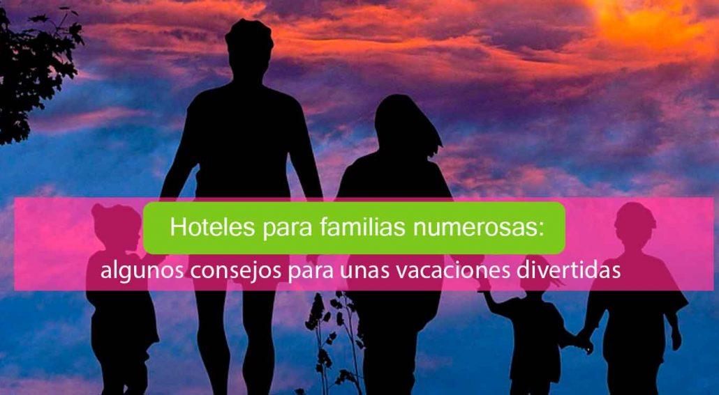 Hoteles familias numerosas